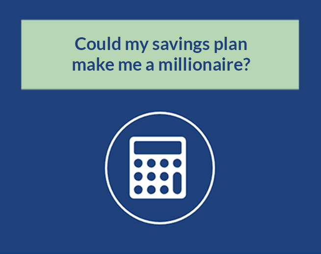 Financial Calculator: Could my savings plan make me a millionaire?